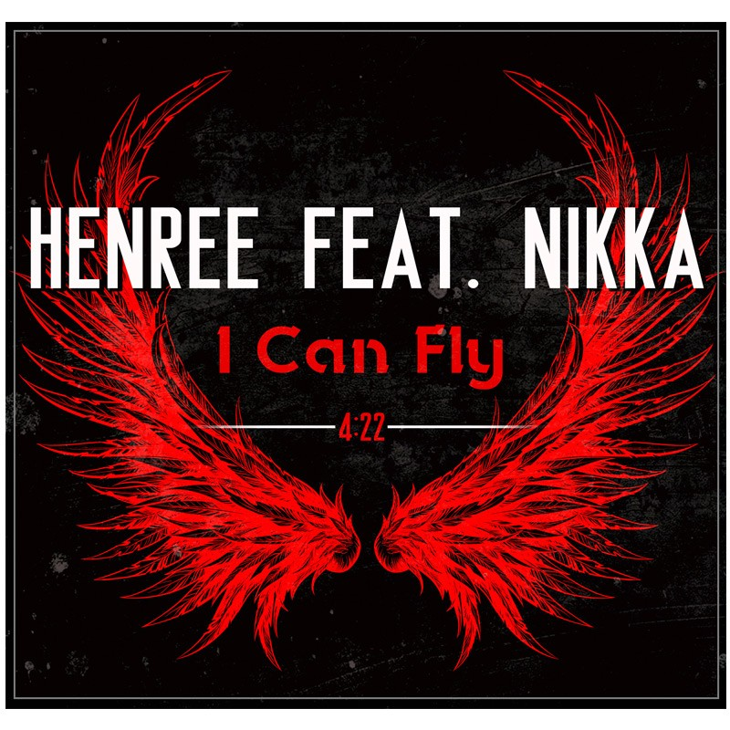 HENREE FEAT NIKKA – I CAN FLY
