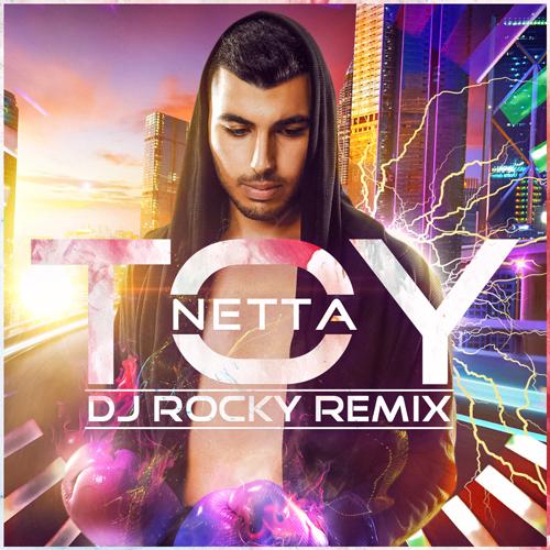 Dj Rocky Remix – Netta – TOY